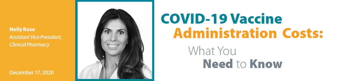 COVID-19 VACCINE ADMINISTRATION COSTS - What You Need to Know
